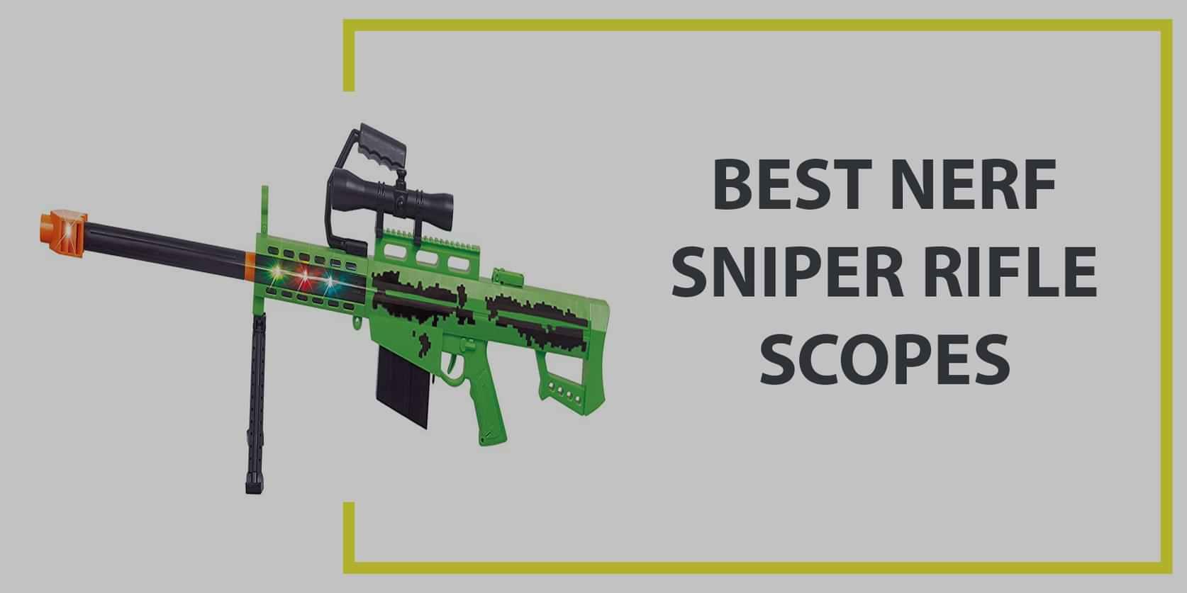 Best Nerf Sniper