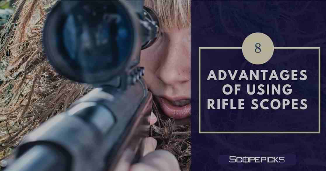 advantages of using rifle scopes