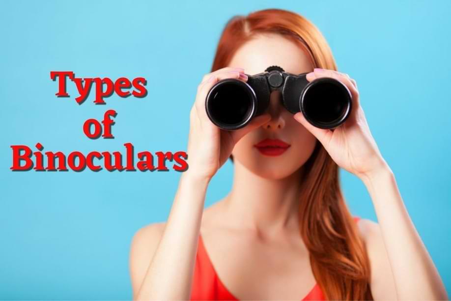 Types of Binoculars